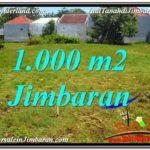 TANAH MURAH di JIMBARAN 1,000 m2 di Jimbaran Ungasan